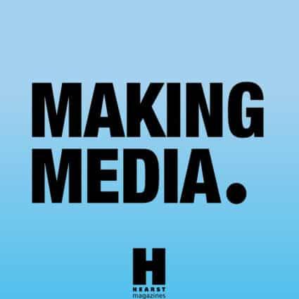Making Media. Hearst